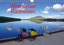Abenteuer Radreisen (Wandkalender 2019 DIN A4 quer)