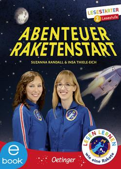 Abenteuer Raketenstart von Eimer,  Petra, Randall,  Suzanna, Thiele-Eich,  Insa