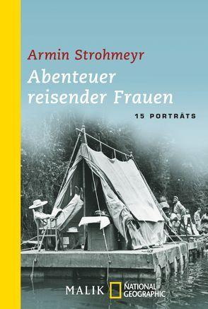 Abenteuer reisender Frauen von Strohmeyr,  Armin