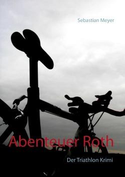Abenteuer Roth von Meyer,  Sebastian
