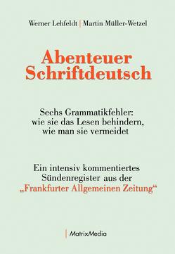Abenteuer Schriftdeutsch von Lehfeldt,  Werner, Müller-Wetzel,  Martin