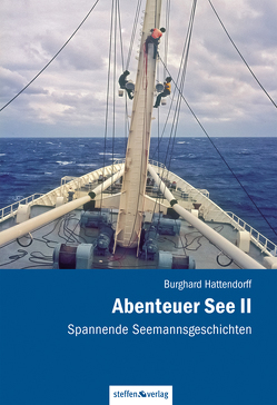 Abenteuer See II – Spannende Seemannsgeschichten von Hattendorff,  Burghard