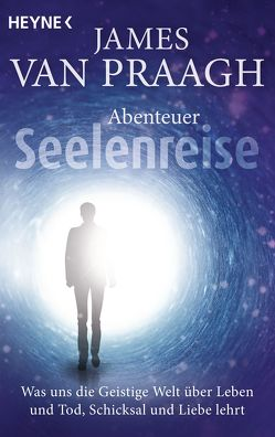 Abenteuer Seelenreise von Lehner,  Jochen, Van Praagh,  James