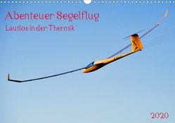 Abenteuer Segelflug Lautlos in der Thermik (Wandkalender 2020 DIN A3 quer) von Selection,  Prime