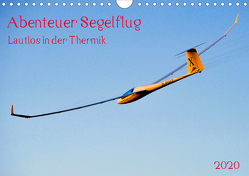 Abenteuer Segelflug Lautlos in der Thermik (Wandkalender 2020 DIN A4 quer) von Selection,  Prime