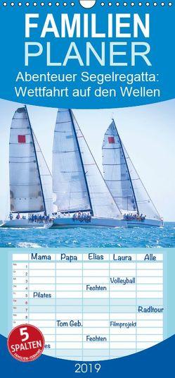 Abenteuer Segelregatta: Wettfahrt auf den Wellen – Familienplaner hoch (Wandkalender 2019 , 21 cm x 45 cm, hoch) von CALVENDO