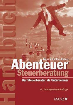 Abenteuer Steuerberatung von Hübner,  Gunther, Hübner,  Klaus