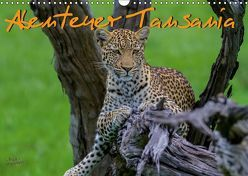 Abenteuer Tansania, Afrika (Wandkalender 2019 DIN A3 quer) von Struckmann,  Frank