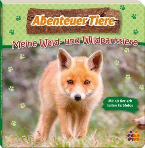 Abenteuer Tiere. Meine Wald- und Wildparktiere von Kern,  Stefanie