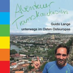 Abenteuer Transkaukasien Hörbuch (dt.) von Lange,  Guido