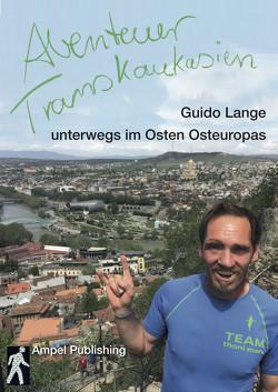 Abenteuer Transkaukasien von Lange,  Guido