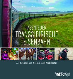 Abenteuer Transsibirische Eisenbahn von Fritzsche,  Holger