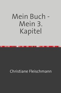 Abenteuer Urlaub / Mein Buch – Mein 3. Kapitel von Fleischmann,  Christiane