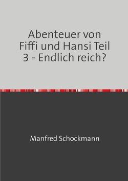 Abenteuer von Fiffi und Hansi Teil 3 von Schockmann,  Manfred