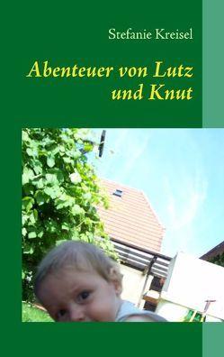 Abenteuer von Lutz und Knut von Kreisel,  Stefanie