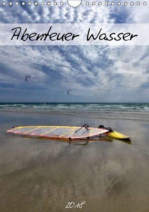 Abenteuer Wasser (Wandkalender 2018 DIN A4 hoch) von Falke,  Manuela