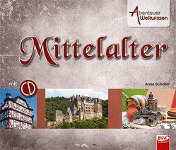 Abenteuer Weltwissen – Mittelalter (inkl. Hörspiel-CD) von Scheller,  Anne, van der Gieth,  Hans-Jürgen