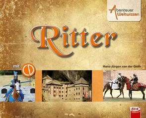 Abenteuer Weltwissen – Ritter (inkl. Hörspiel-CD) von van der Gieth,  Hans-Jürgen