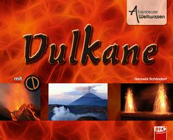 Abenteuer Weltwissen – Vulkane (inkl. Hörspiel-CD) von Schöndorf,  Gerswid, van der Gieth,  Hans-Jürgen