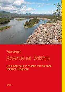 Abenteuer Wildnis von Schiegel,  Klaus
