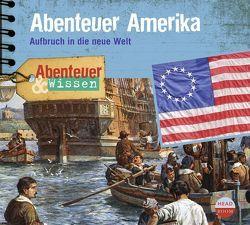 Abenteuer & Wissen: Abenteuer Amerika von Bärmann,  Christian, Singer,  Theresia