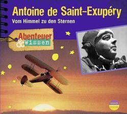 Abenteuer & Wissen: Antoine de Saint-Exupéry von Singer,  Theresia, Steudtner,  Robert