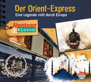Abenteuer & Wissen: Der Orient-Express von Busse,  Jochen, Koeberlin,  Matthias, Marx,  Johanna, Schepmann,  Philipp, Singer,  Theresia, u.v.a., Wakonigg,  Daniela