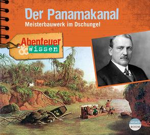 Abenteuer & Wissen: Der Panamakanal von Fischer,  Edda, Haase,  Matthias, Primus,  Bodo, Singer,  Theresia, Steudtner,  Robert, u.v.a., von Gadow,  Mogens