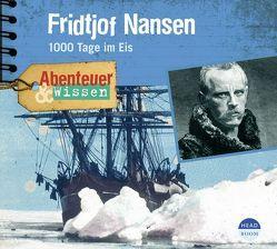 Abenteuer & Wissen: Fridtjof Nansen von Singer,  Theresia, Wakonigg,  Daniela