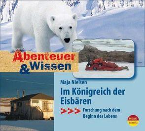 Abenteuer & Wissen: Im Königreich der Eisbären von Nielsen,  Maja, Singer,  Theresia, Trinks,  Hauke