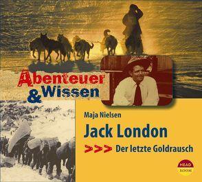 Abenteuer & Wissen: Jack London von Nielsen,  Maja, Singer,  Theresia