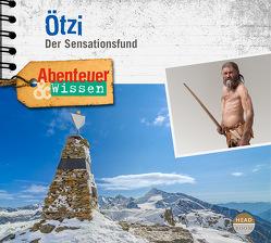 Abenteuer & Wissen: Ötzi von Augustinski,  Peer, Fischer,  Kerstin, Matt,  Norman, Singer,  Theresia, Sulzenbacher,  Gudrun, u.v.a.