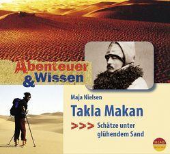 Abenteuer & Wissen: Takla Makan von Nielsen,  Maja, Singer,  Theresia