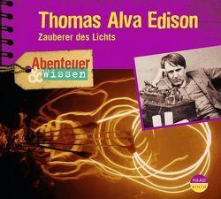 Abenteuer & Wissen: Thomas Alva Edison von Meder,  Matthias, Singer,  Theresia, Welteroth,  Ute