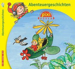 Pixi Hören: Abenteuergeschichten von Breiter,  Horst, Gätgens,  Singa, Grimpe,  Julia, Kaminski,  Stefan, Schrader,  Susanne