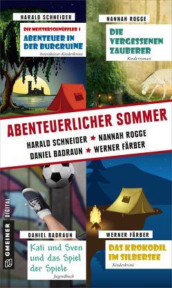 Abenteuerlicher Sommer von Badraun,  Daniel, Färber,  Werner, Rogge,  Nannah, Schneider,  Harald
