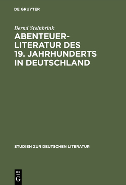 Abenteuerliteratur des 19. Jahrhunderts in Deutschland von Steinbrink,  Bernd