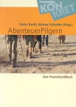 Abenteuerpilgern von Barth,  Dieter, Schindler,  Michael