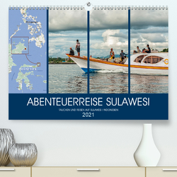 ABENTEUERREISE SULAWESI (Premium, hochwertiger DIN A2 Wandkalender 2021, Kunstdruck in Hochglanz) von Gödecke,  Dieter