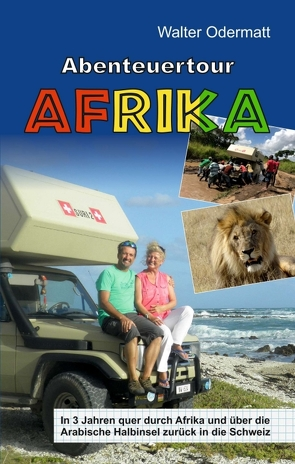 Abenteuertour Afrika von Odermatt,  Walter