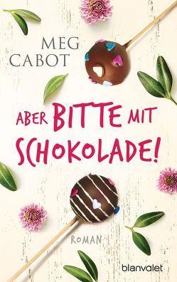 Aber bitte mit Schokolade! von Cabot,  Meg, Pèe,  Margarethe van