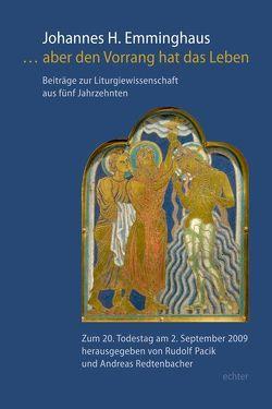 … aber den Vorrang hat das Leben von Pacik,  Rudolf, Redtenbacher,  Andreas