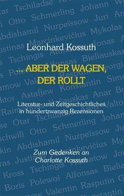 … aber der Wagen, der rollt von Kossuth,  Leonhard