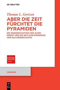Aber die Zeit fürchtet die Pyramiden von Gertzen,  Thomas L.