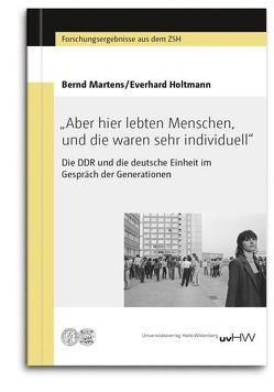"""""""Aber hier lebten Menschen, und die waren sehr individuell"""" von Holtmann,  Everhard, Martens,  Bernd"""