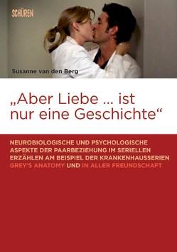 «Aber Liebe … ist nur eine Geschichte» von van den Berg,  Susanne