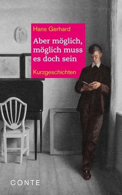 Aber möglich, möglich muss es doch sein von Gerhard,  Hans