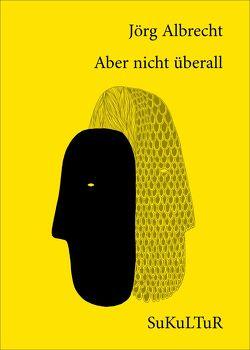 Aber nicht überall von Albrecht,  Jörg, Degens,  Marc, Mosebach,  Stefan