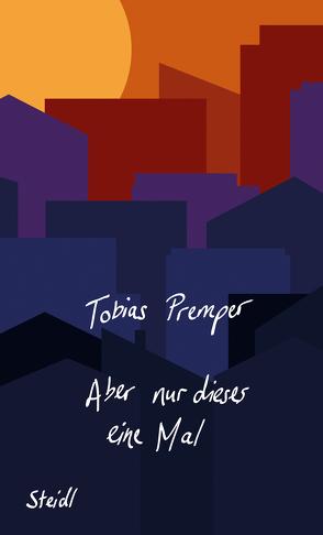 Aber nur dieses eine Mal von Premper,  Tobias