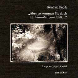 Aber so kommen Sie doch mit hinunter zum Fluß … von Knodt,  Reinhard, Nicely,  Catharine J., Schabel,  Jürgen